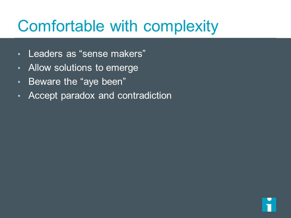 Comfortable with complexity