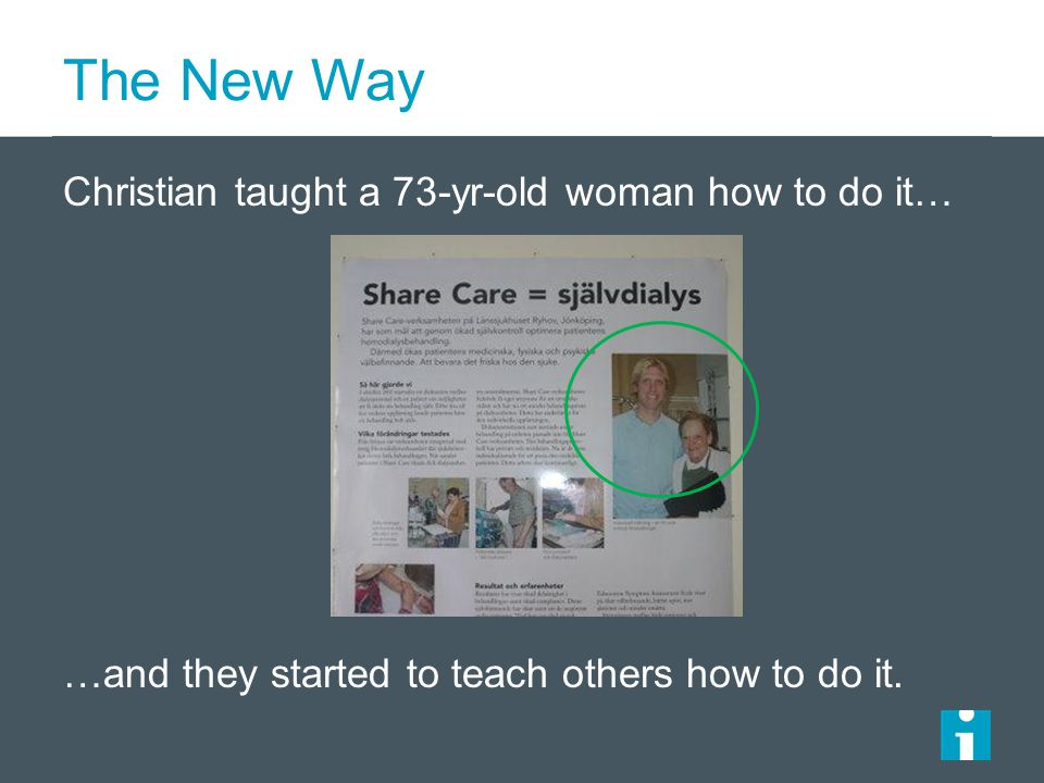 The New Way Christian taught a 73-yr-old woman how to do it… …and they started to teach others how to do it.