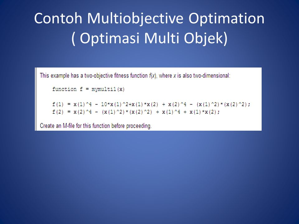 Contoh Multiobjective Optimation ( Optimasi Multi Objek)