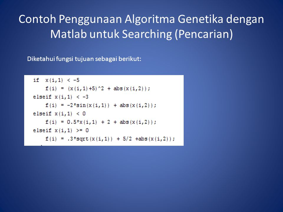 Contoh Penggunaan Algoritma Genetika dengan Matlab untuk Searching (Pencarian)