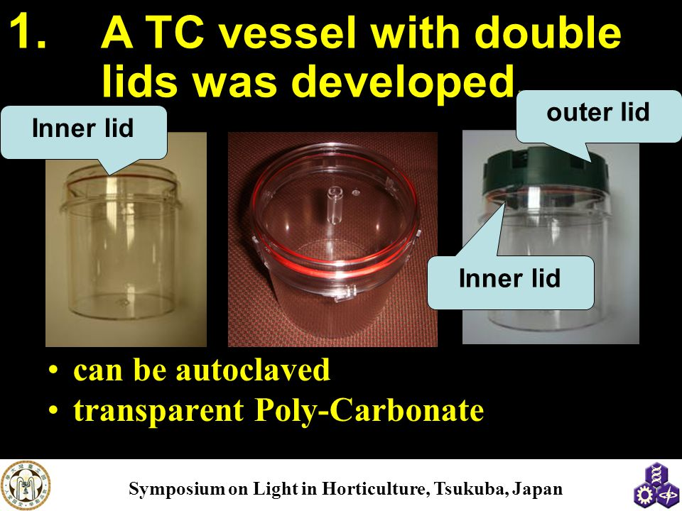 A TC vessel with double lids was developed.