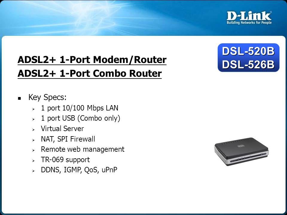 DSL-520B DSL-526B ADSL2+ 1-Port Modem/Router