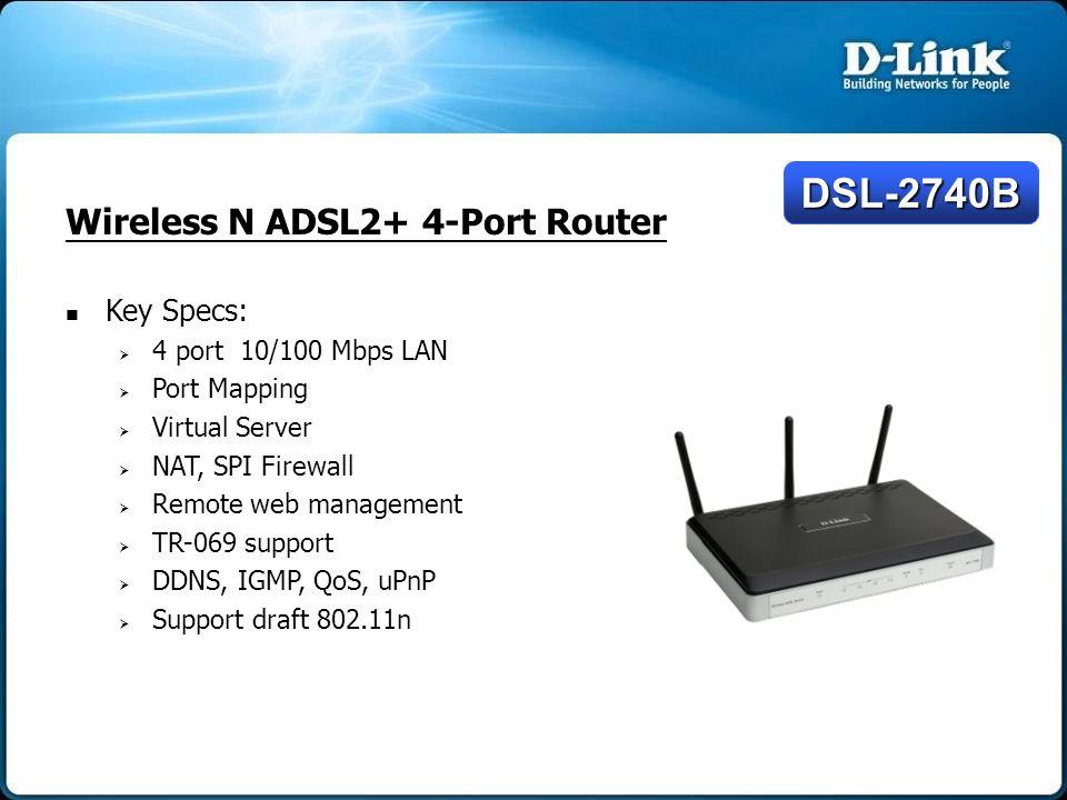 DSL-2740B Wireless N ADSL2+ 4-Port Router Key Specs: