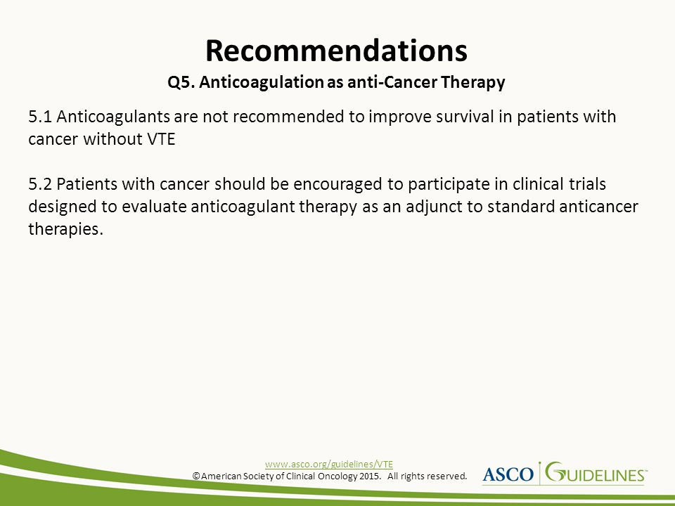 Recommendations Q5. Anticoagulation as anti-Cancer Therapy