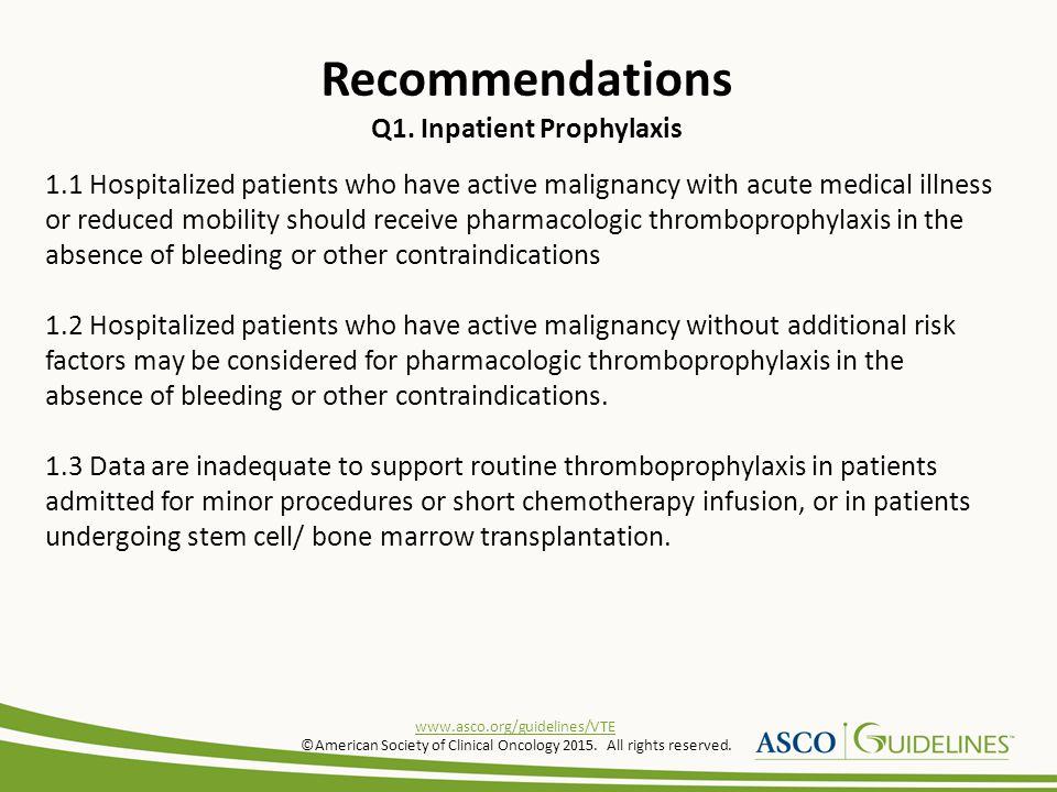 Recommendations Q1. Inpatient Prophylaxis