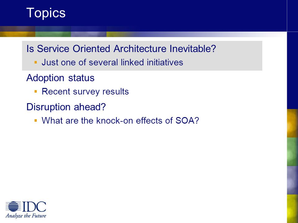 Topics Is Service Oriented Architecture Inevitable Adoption status
