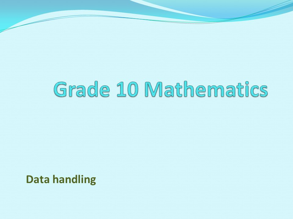 Grade 10 Mathematics Data handling