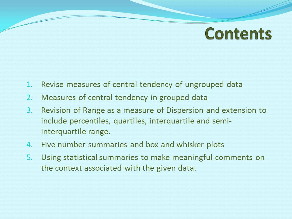 Contents Revise measures of central tendency of ungrouped data