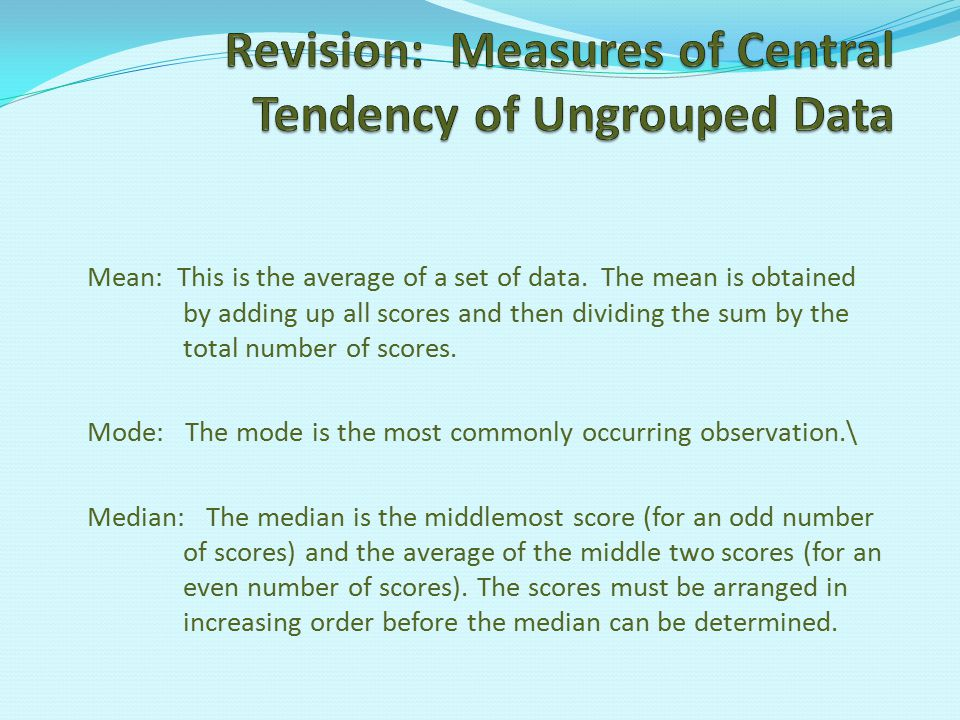 Revision: Measures of Central Tendency of Ungrouped Data