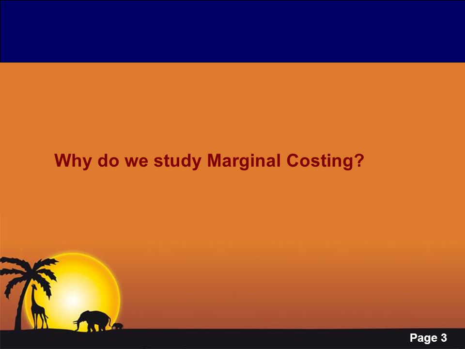 Why do we study Marginal Costing