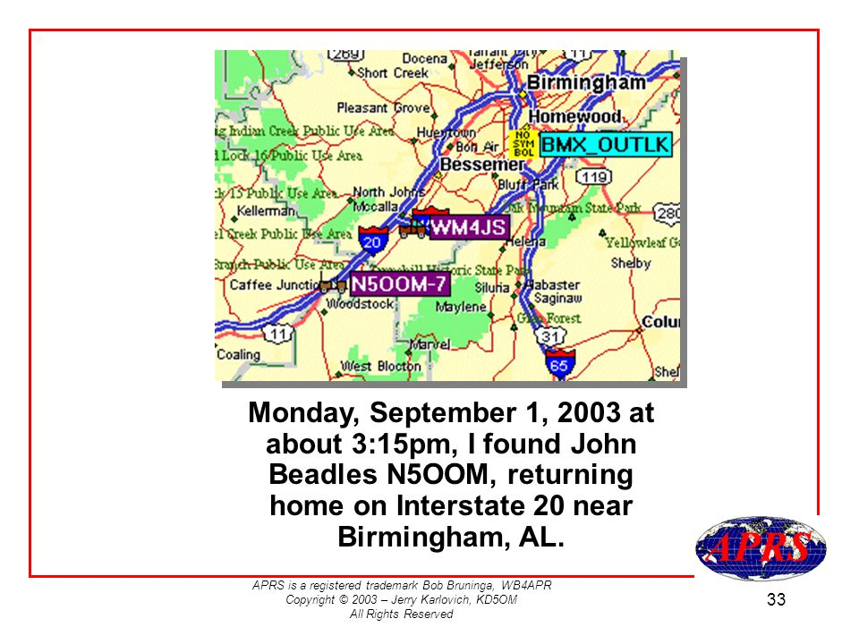 Monday, September 1, 2003 at about 3:15pm, I found John Beadles N5OOM, returning home on Interstate 20 near Birmingham, AL.
