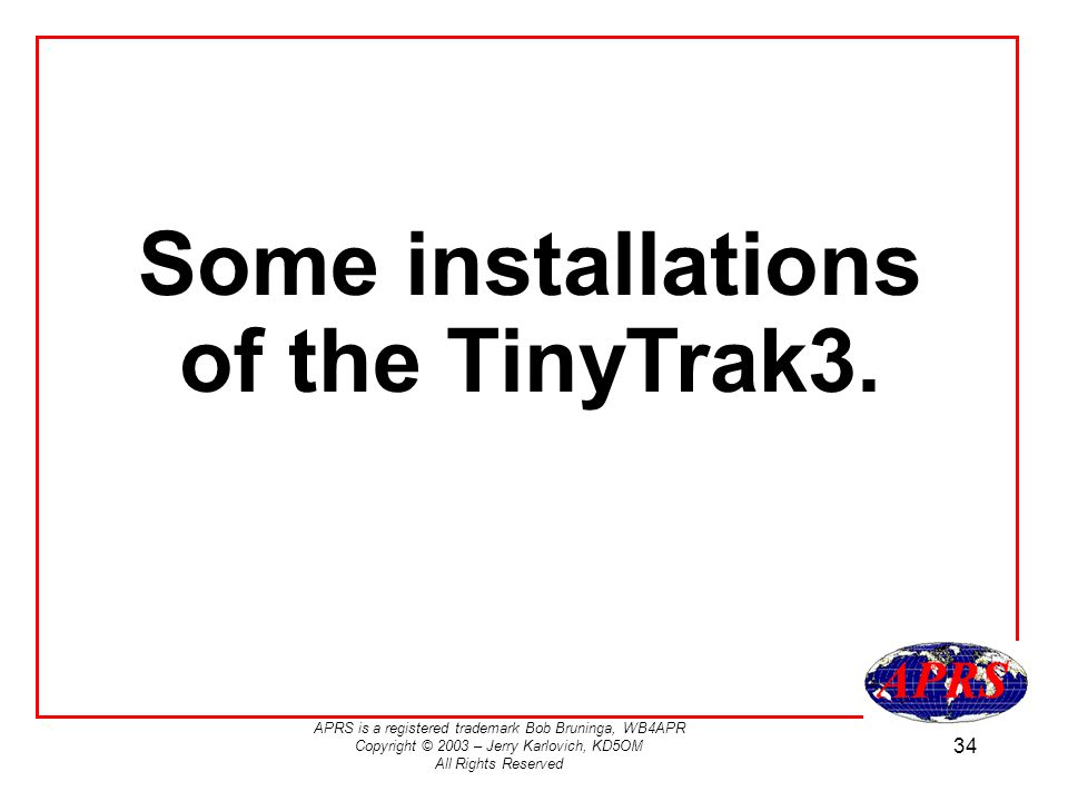 Some installations of the TinyTrak3.