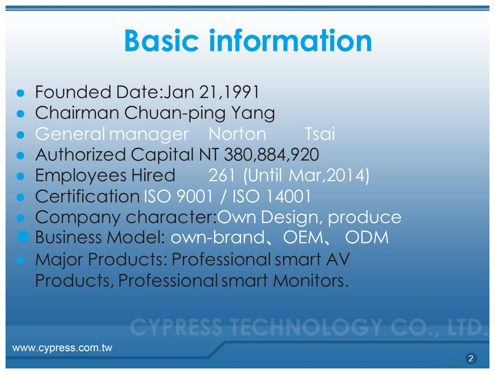 Basic information Business Model: own-brand、OEM、 ODM