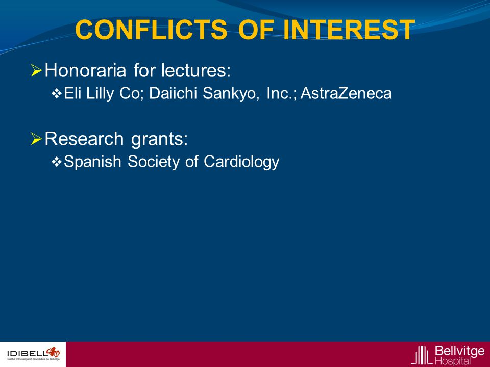 CONFLICTS OF INTEREST Honoraria for lectures: Research grants: