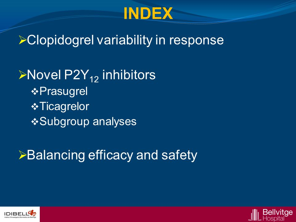 INDEX Clopidogrel variability in response Novel P2Y12 inhibitors