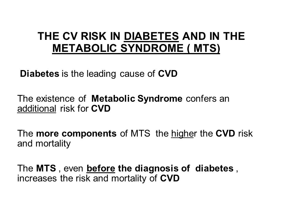 THE CV RISK IN DIABETES AND IN THE METABOLIC SYNDROME ( MTS)