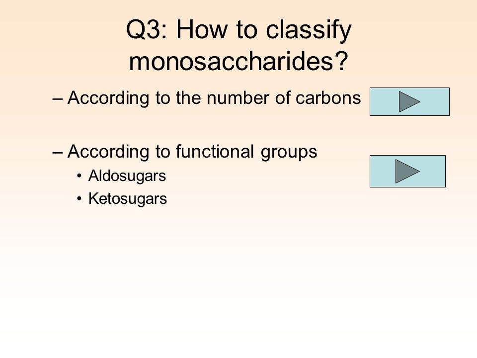 Q3: How to classify monosaccharides