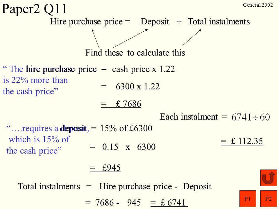 Paper2 Q11 Hire purchase price = Deposit + Total instalments