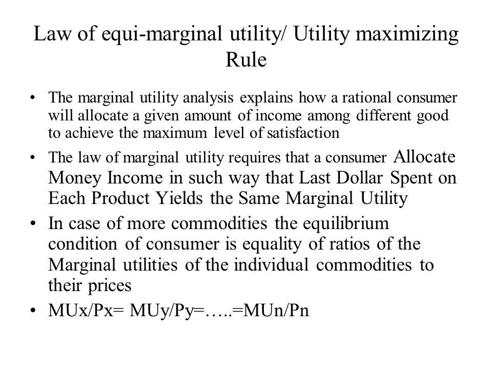 Law of equi-marginal utility/ Utility maximizing Rule