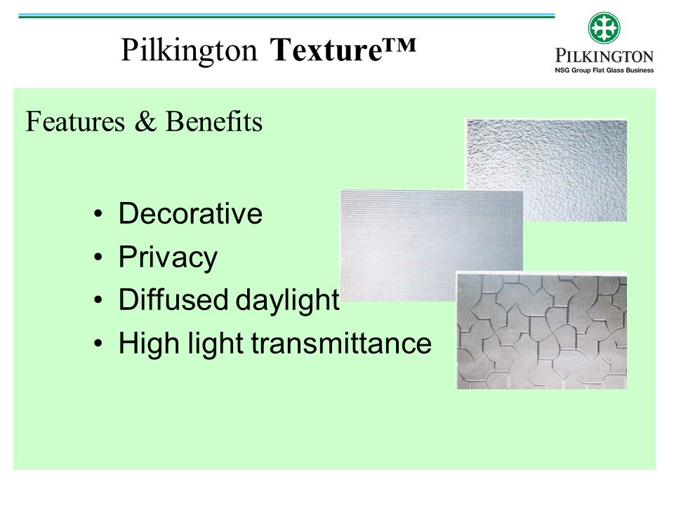 Pilkington Texture™ Features & Benefits Decorative Privacy