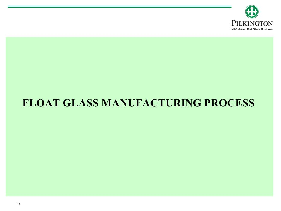 FLOAT GLASS MANUFACTURING PROCESS
