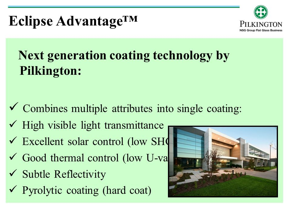 Eclipse Advantage™ Next generation coating technology by Pilkington: