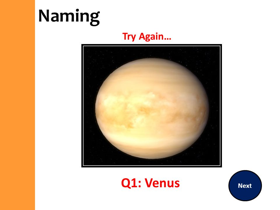 Naming Try Again… Next Q1: Venus