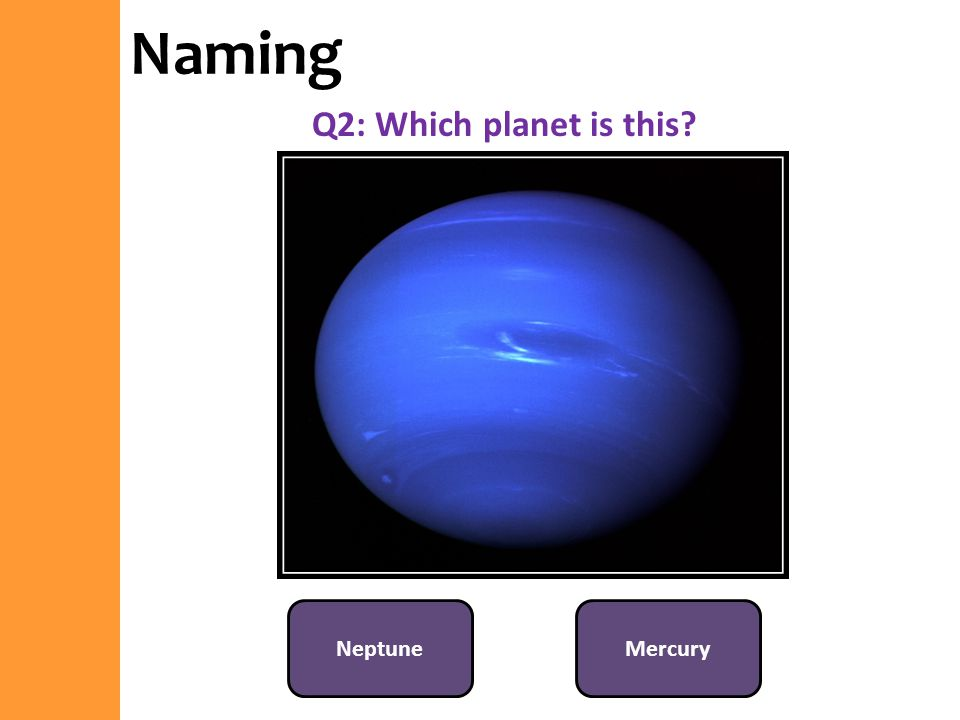 Naming Q2: Which planet is this Neptune Mercury