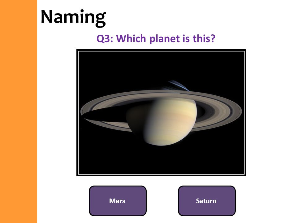 Naming Q3: Which planet is this Mars Saturn