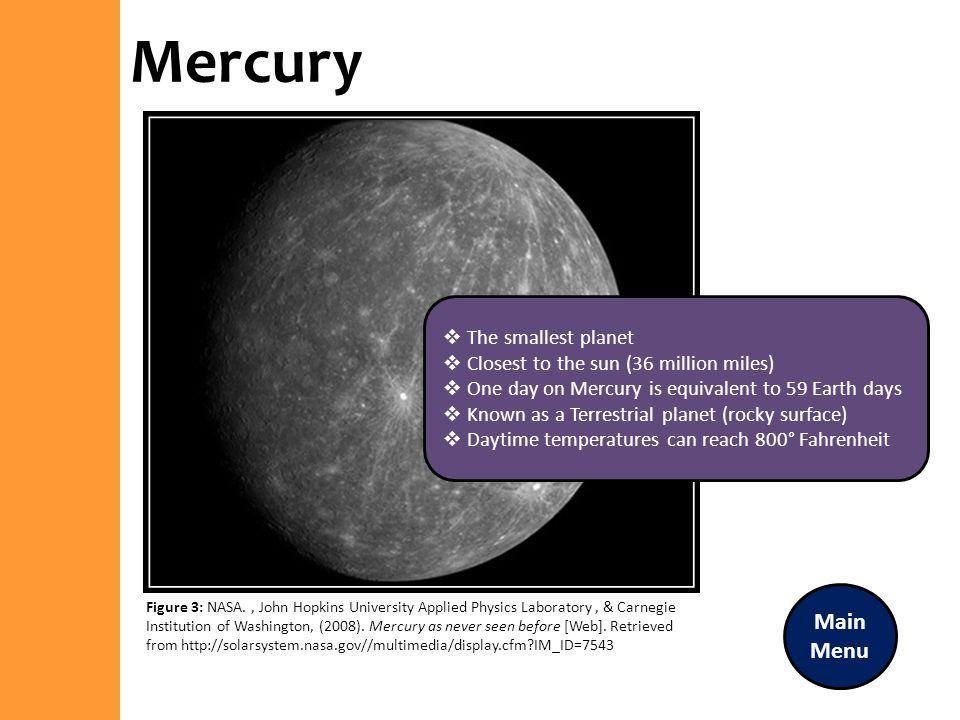 Mercury Main Menu The smallest planet