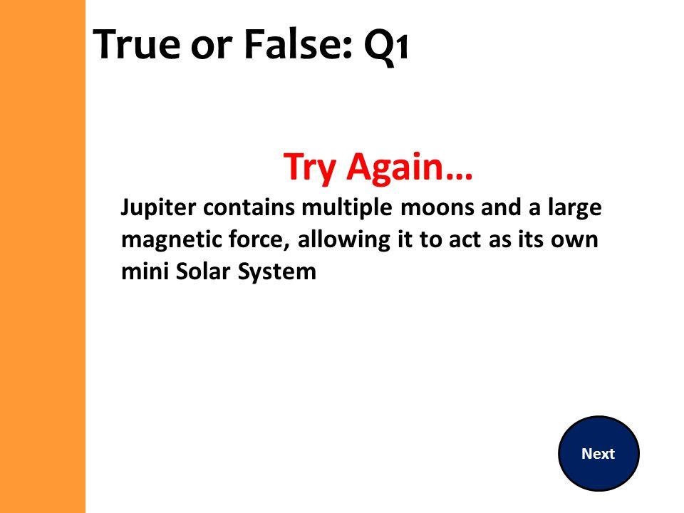 True or False: Q1 Try Again…