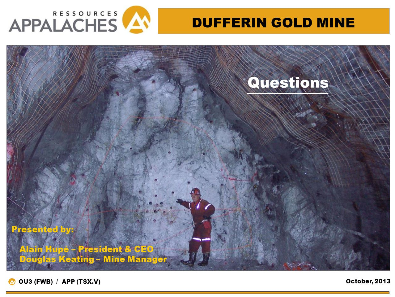 Questions DUFFERIN GOLD MINE Presented by: