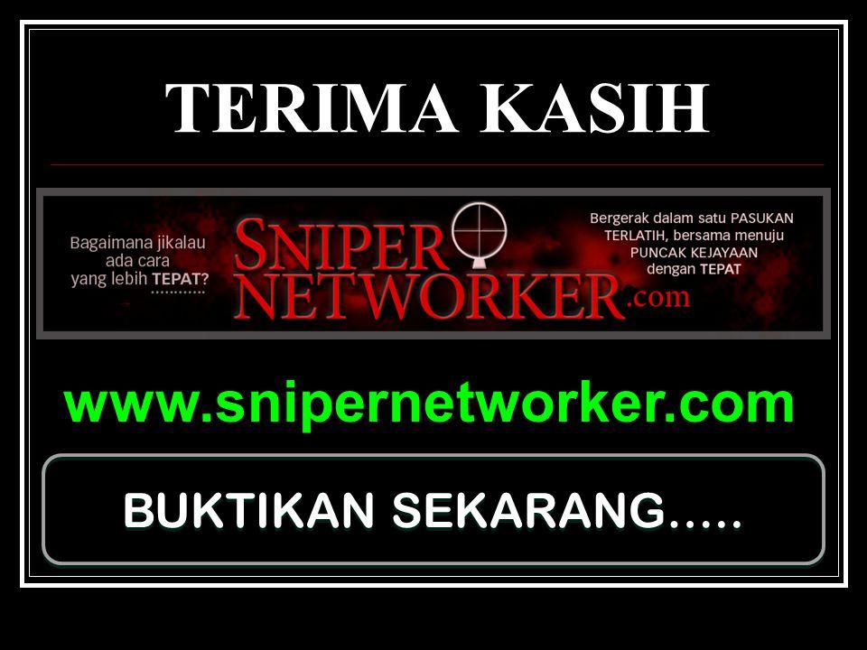 TERIMA KASIH www.snipernetworker.com BUKTIKAN SEKARANG…..