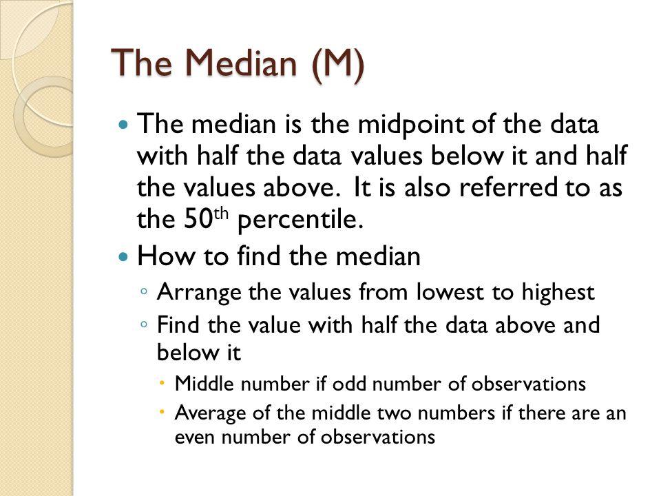 The Median (M)