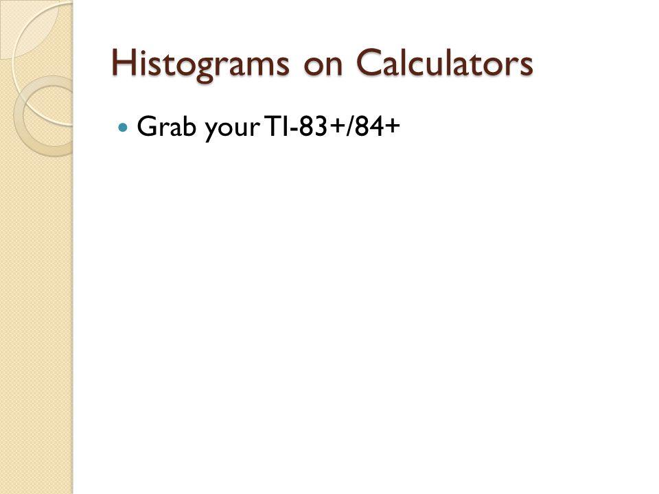 Histograms on Calculators