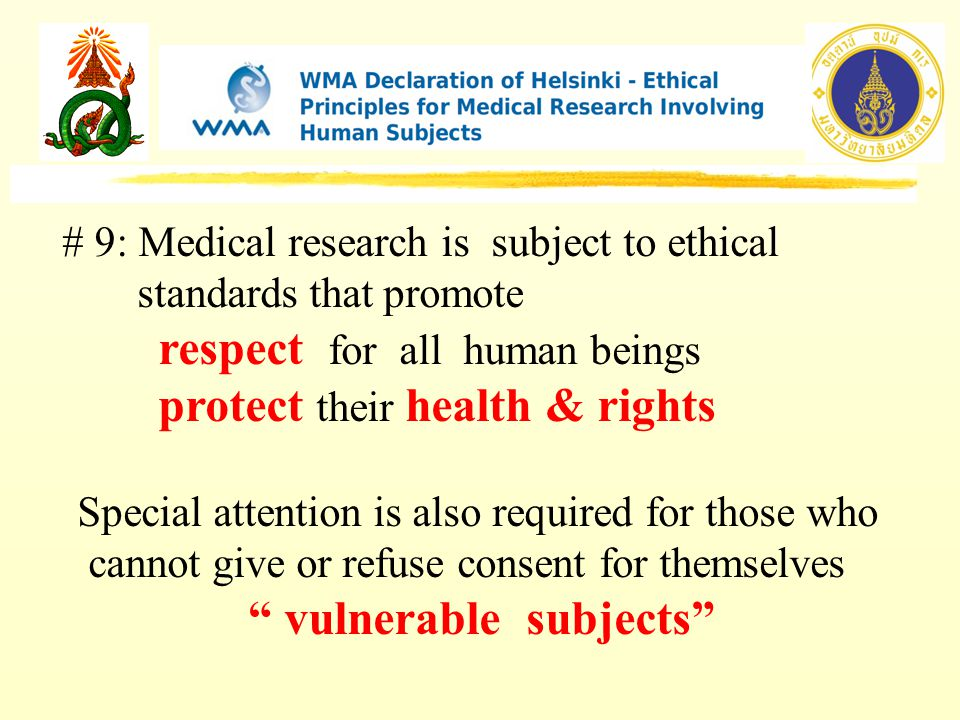 # 9: Medical research is subject to ethical