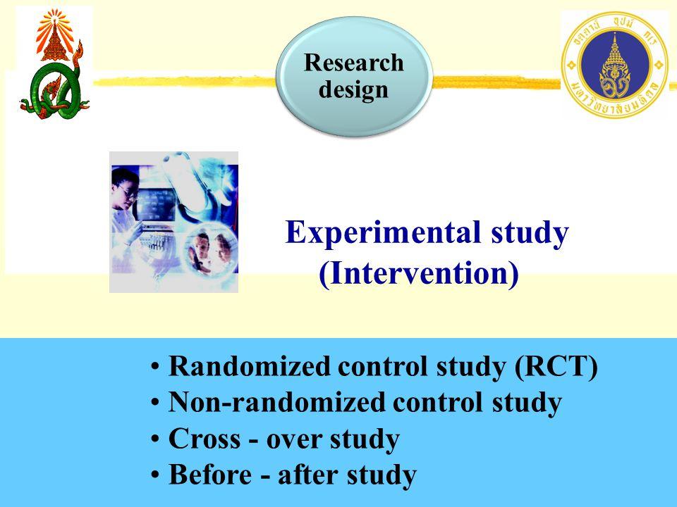 Experimental study (Intervention) Randomized control study (RCT)