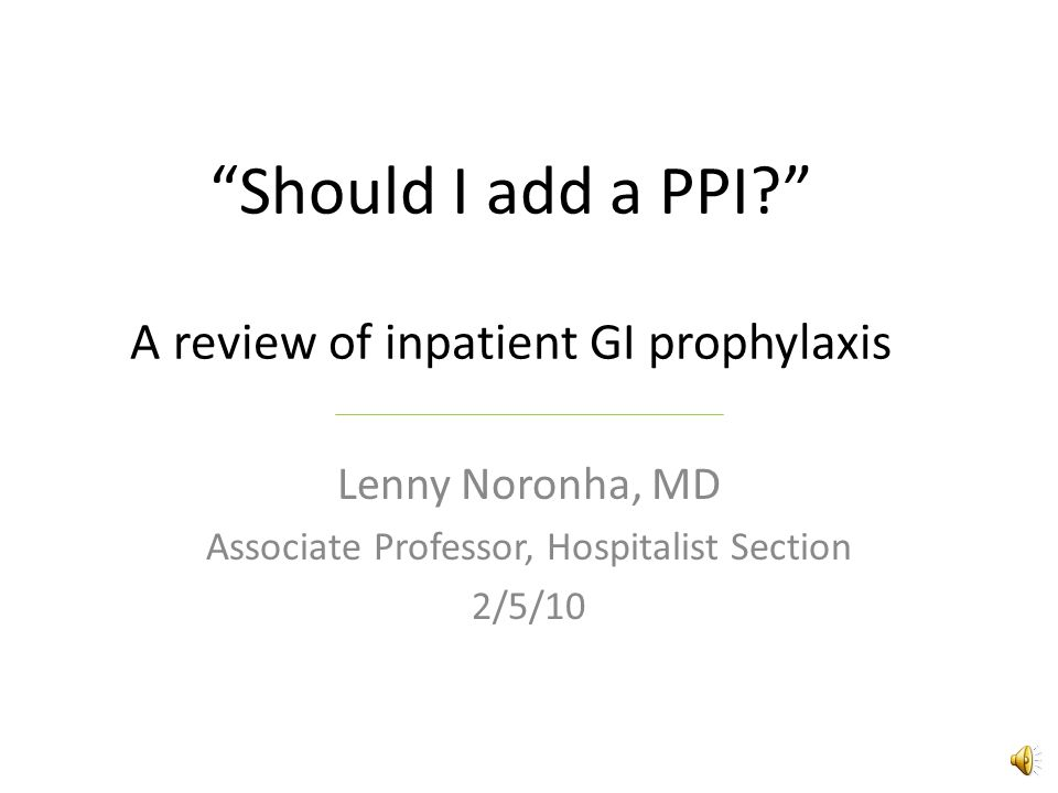 Should I add a PPI A review of inpatient GI prophylaxis