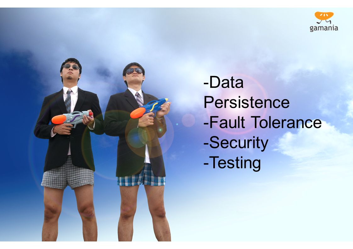 -Data Persistence -Fault Tolerance -Security -Testing