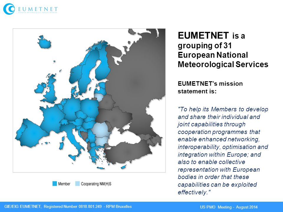 EUMETNET is a grouping of 31 European National Meteorological Services
