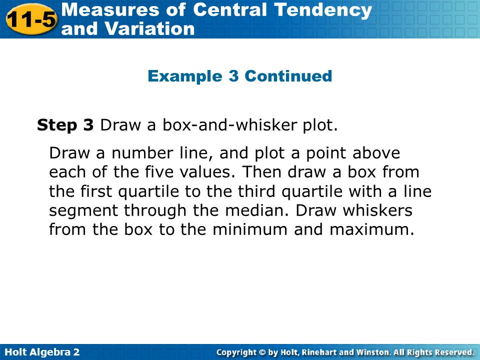 Example 3 Continued Step 3 Draw a box-and-whisker plot.