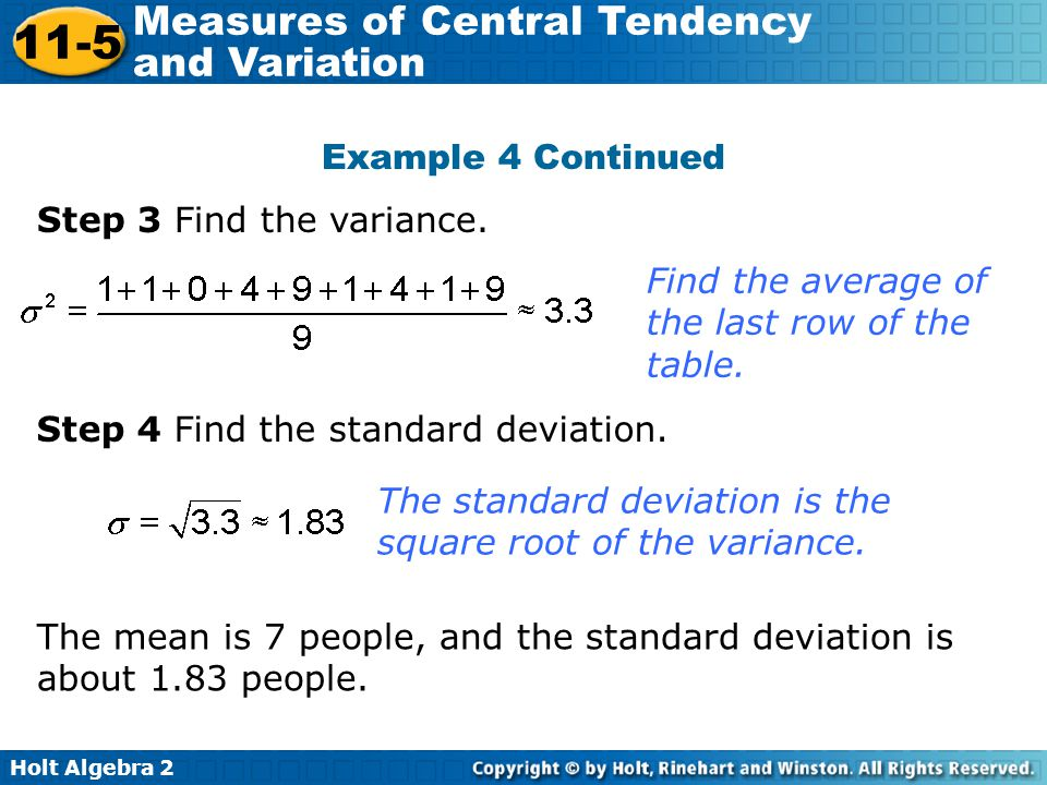 Example 4 Continued Step 3 Find the variance. Find the average of the last row of the table. Step 4 Find the standard deviation.