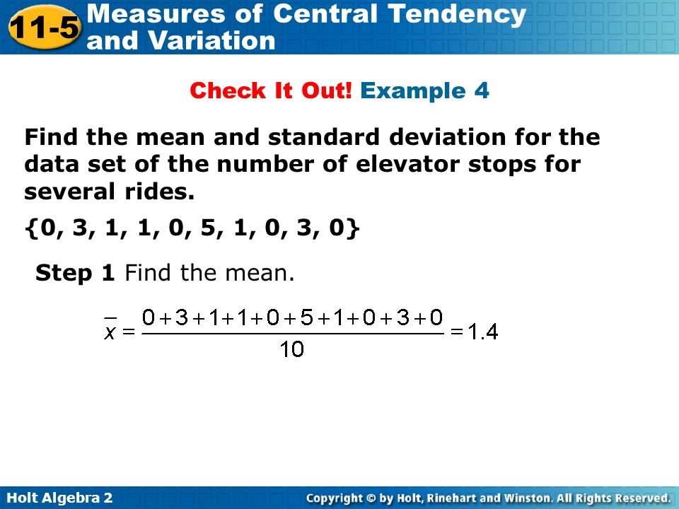 Check It Out! Example 4 Find the mean and standard deviation for the data set of the number of elevator stops for several rides.