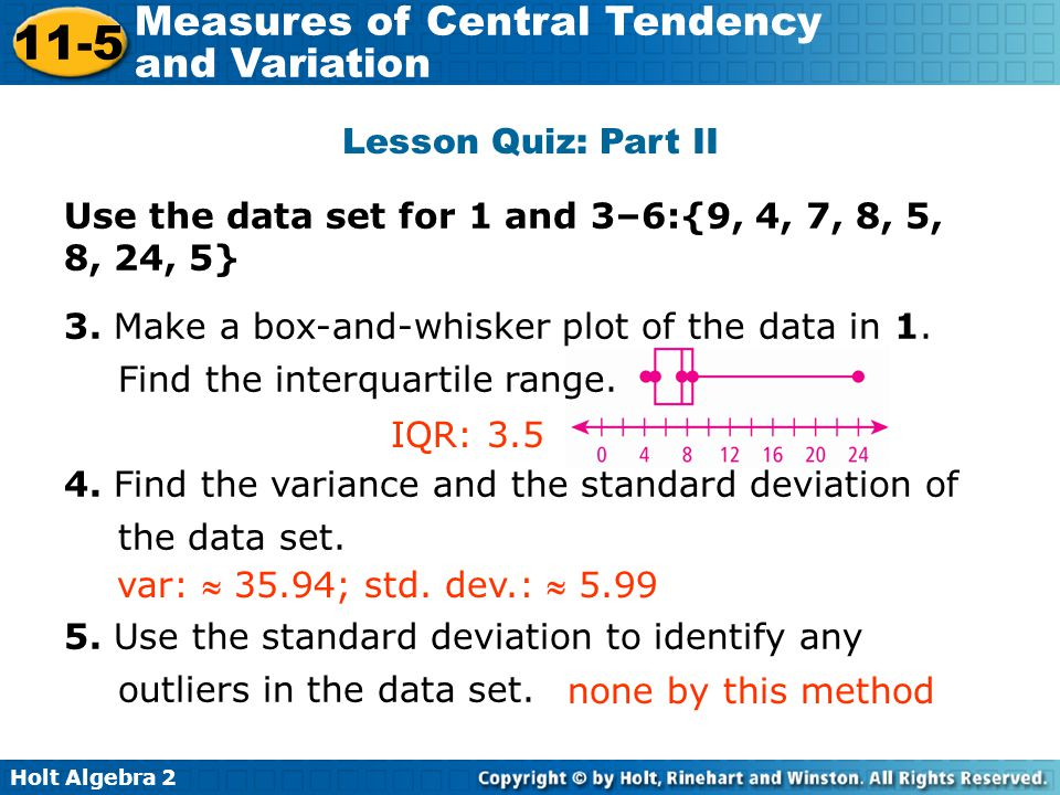 Lesson Quiz: Part II Use the data set for 1 and 3–6:{9, 4, 7, 8, 5, 8, 24, 5}