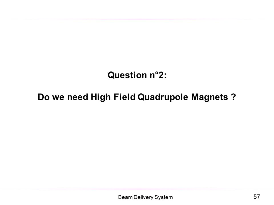Question n°2: Do we need High Field Quadrupole Magnets