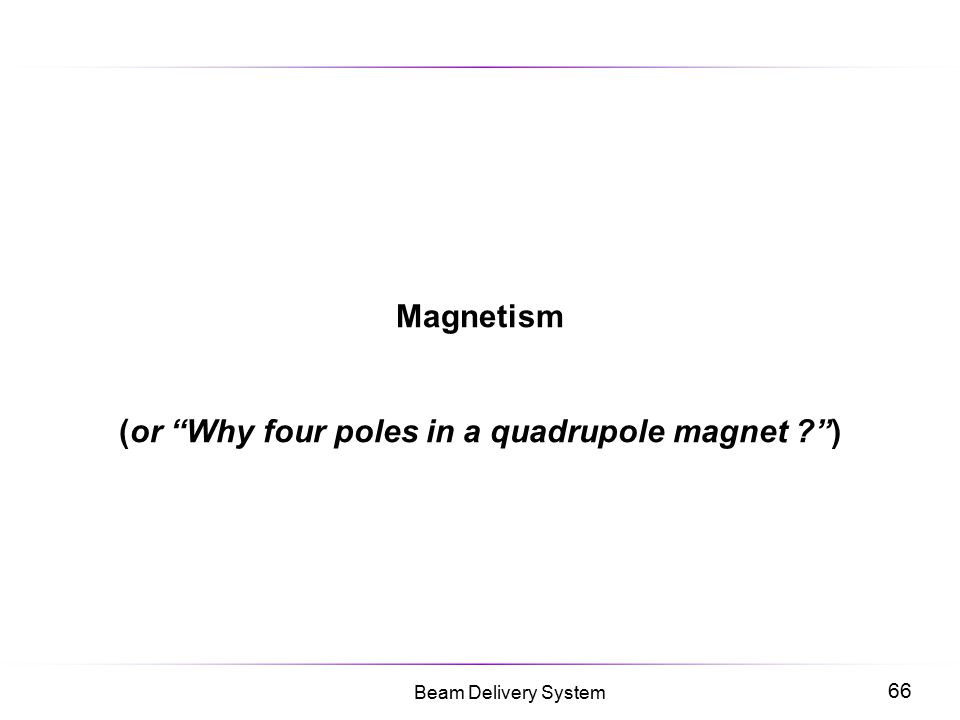 Magnetism (or Why four poles in a quadrupole magnet )
