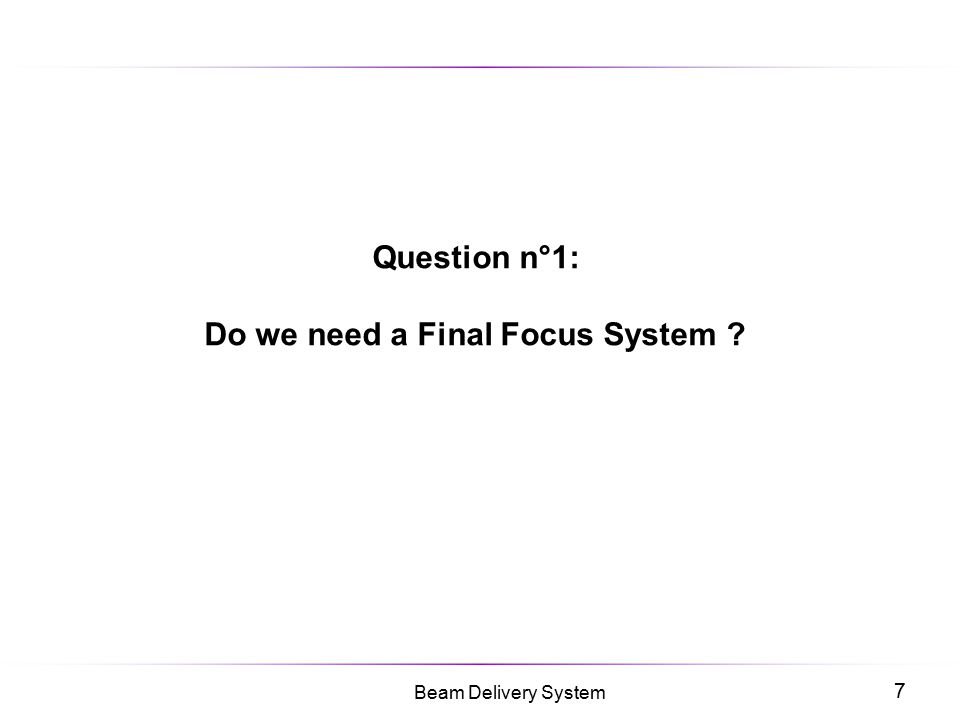 Question n°1: Do we need a Final Focus System