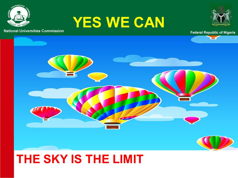 YES WE CAN THE SKY IS THE LIMIT