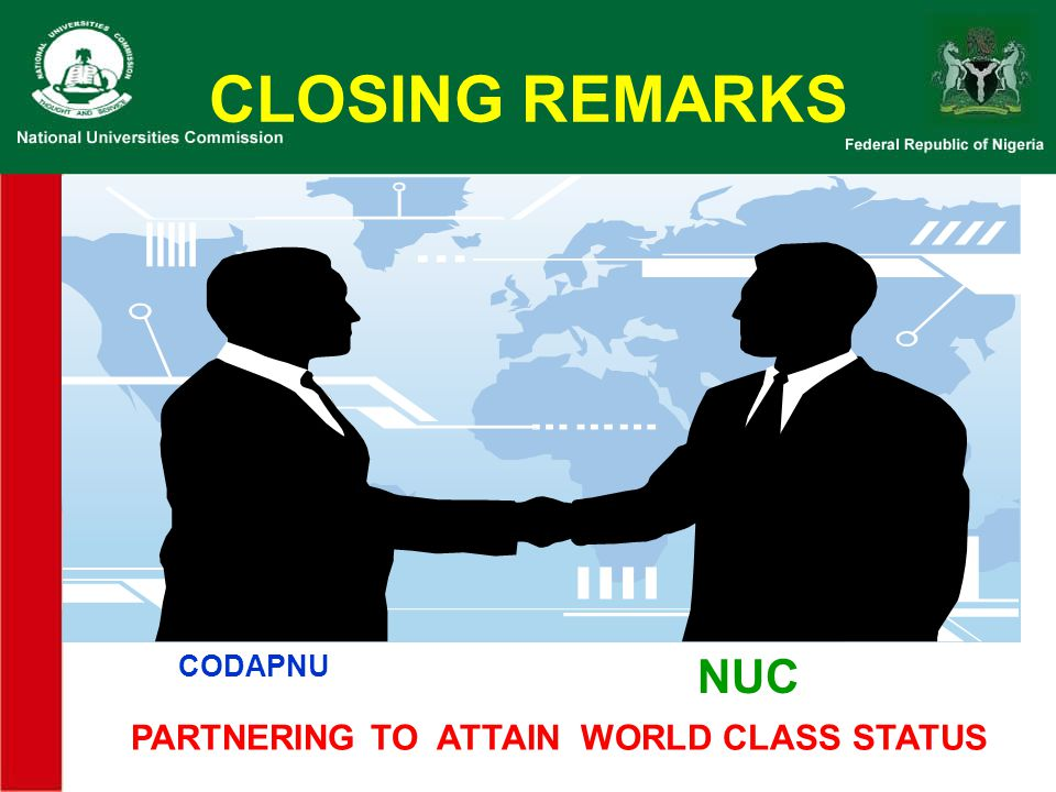 CLOSING REMARKS CODAPNU NUC PARTNERING TO ATTAIN WORLD CLASS STATUS