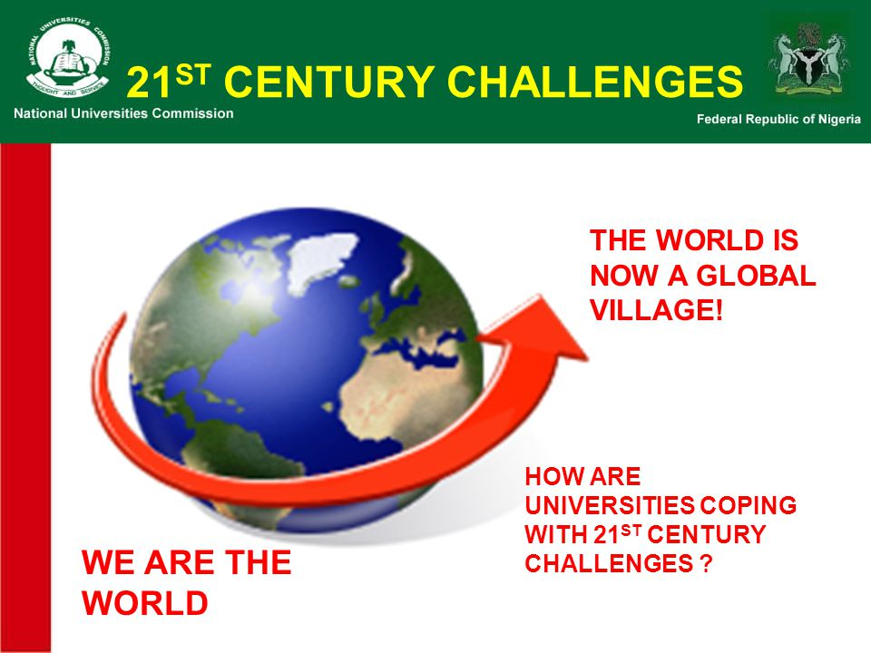 21ST CENTURY CHALLENGES WE ARE THE WORLD